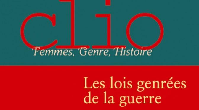 Les lois genrées de la guerre – CLIO, Femmes, Genre, Histoire