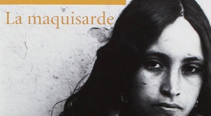 La Maquisarde, l'hommage à sa mère, de l'écrivaine Nora Hamdi [2014]