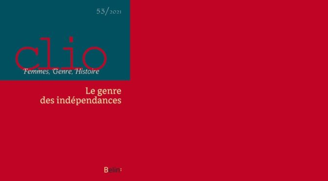 Le genre des independances – Clio n°53, 2021-1